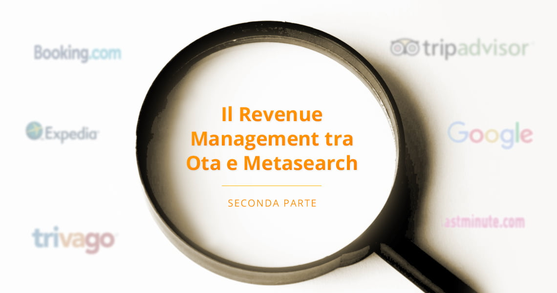 Il Revenue Management tra Ota e Metasearch: pro e contro - parte 2