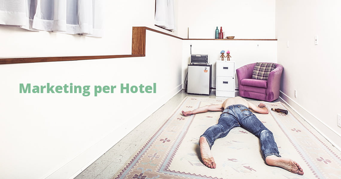 Marketing per hotel: come capire se le tua azioni di marketing funzionano