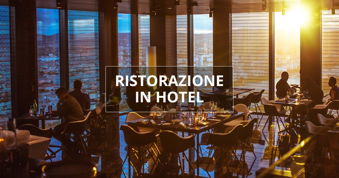 Ristorazione in Hotel: tendenze e suggerimenti