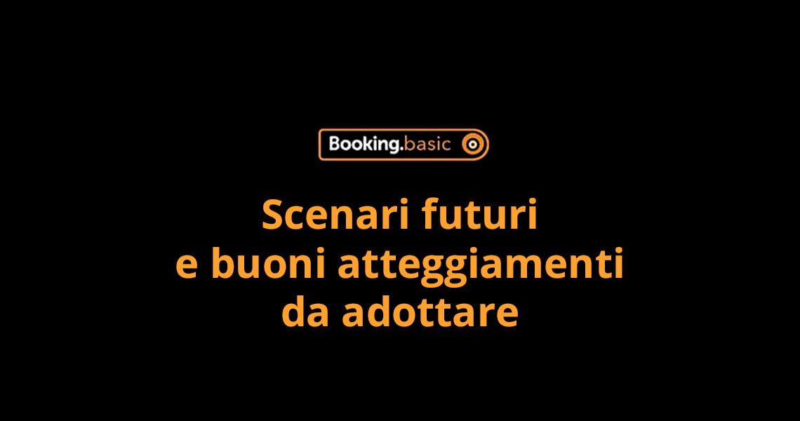 Booking basic: scenari futuri e buoni atteggiamenti da adottare