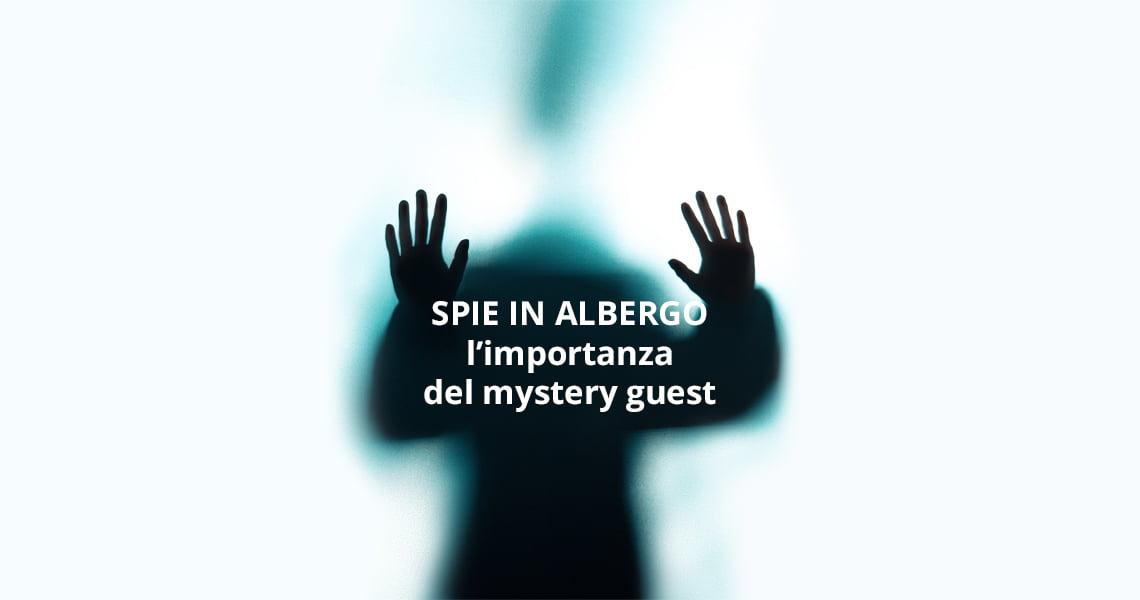 Spie in albergo: l'importanza del mystery guest